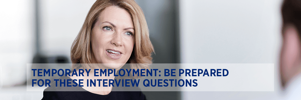 Temporary employment: Be prepared for these interview questions